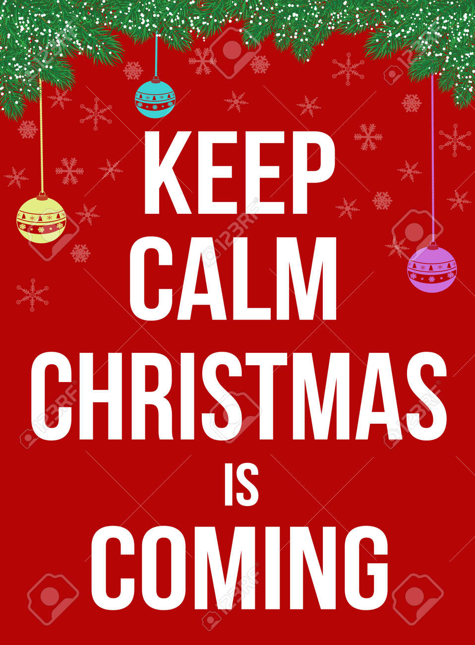 Keep Calm Christmas Is Coming Poster, Vector Illustration Royalty ...