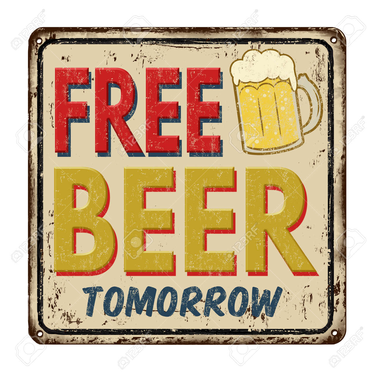 Free Beer Tomorrow Vintage Rusty Metal Sign On A White Background Royalty Free Cliparts Vectors And Stock Illustration Image 55212861