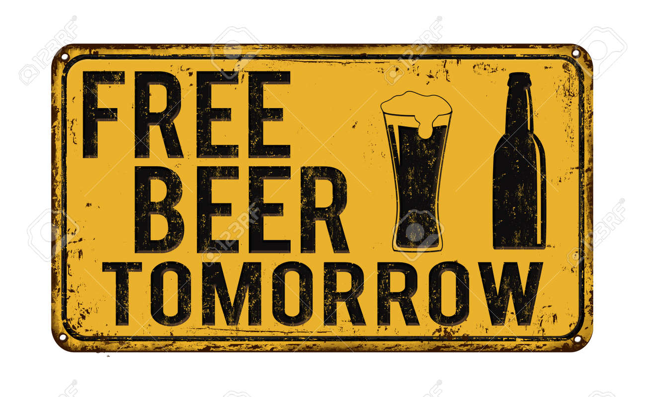 Free Beer Tomorrow Vintage Rusty Metal Sign On A White Background Royalty Free Cliparts Vectors And Stock Illustration Image 55212878