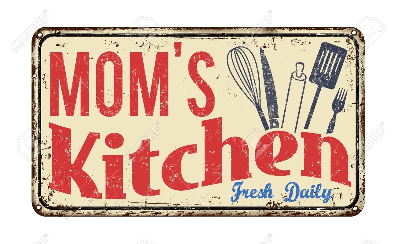 Mom\'s Kitchen On Vintage Rusty Metal Sign On A White Background ...