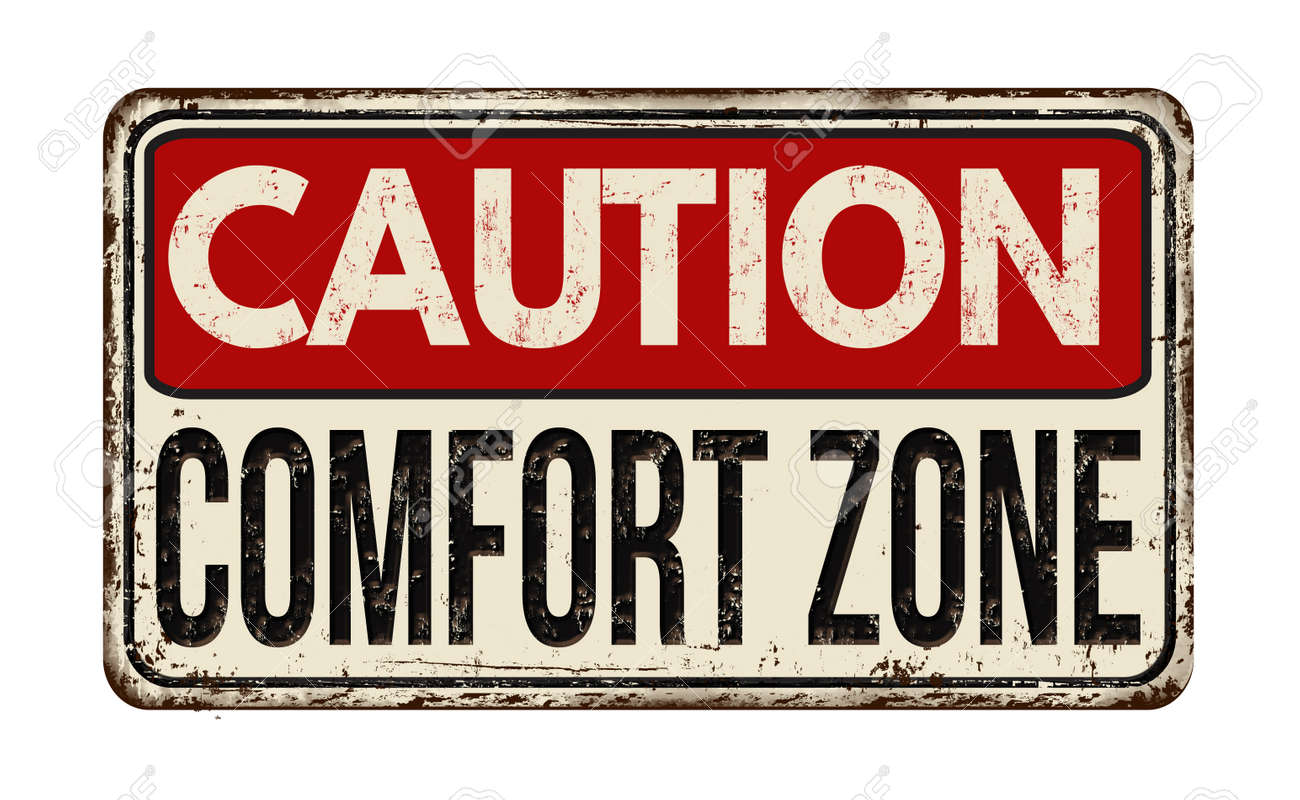 Caution comfort zone vintage rusty metal sign on a white background, vector illustration - 60505022