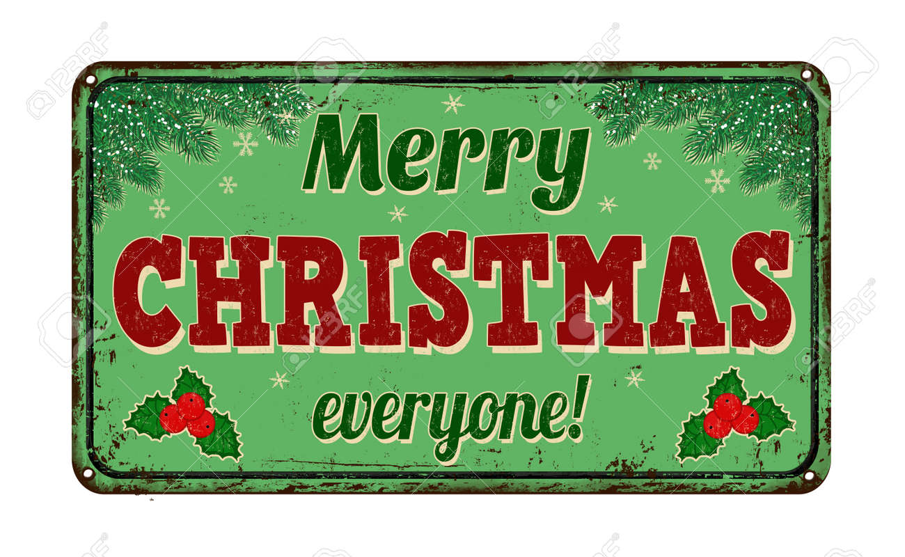 Merry Christmas Everyone Vintage Rusty Metal Sign On A White