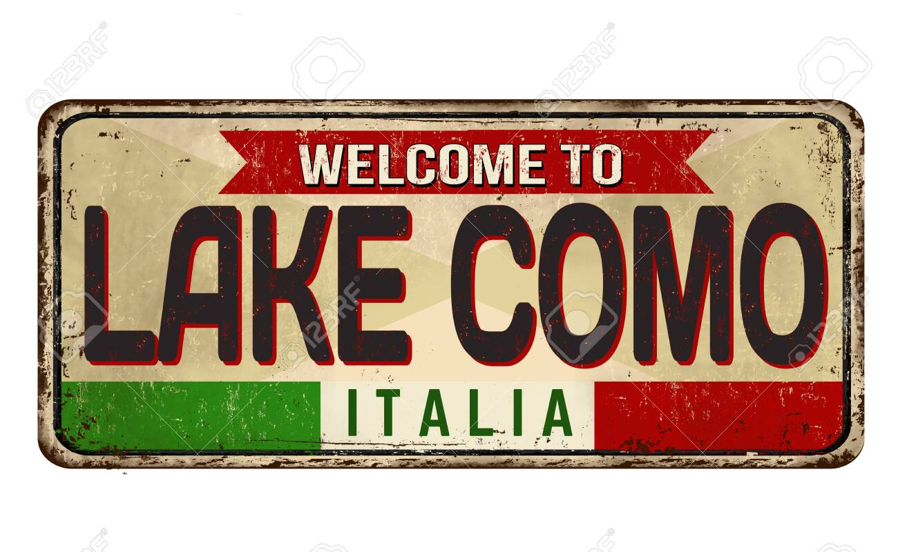 Welcome To Lake Como Vintage Rusty Metal Sign On A White Background Royalty Free Cliparts Vectors And Stock Illustration Image 156817248