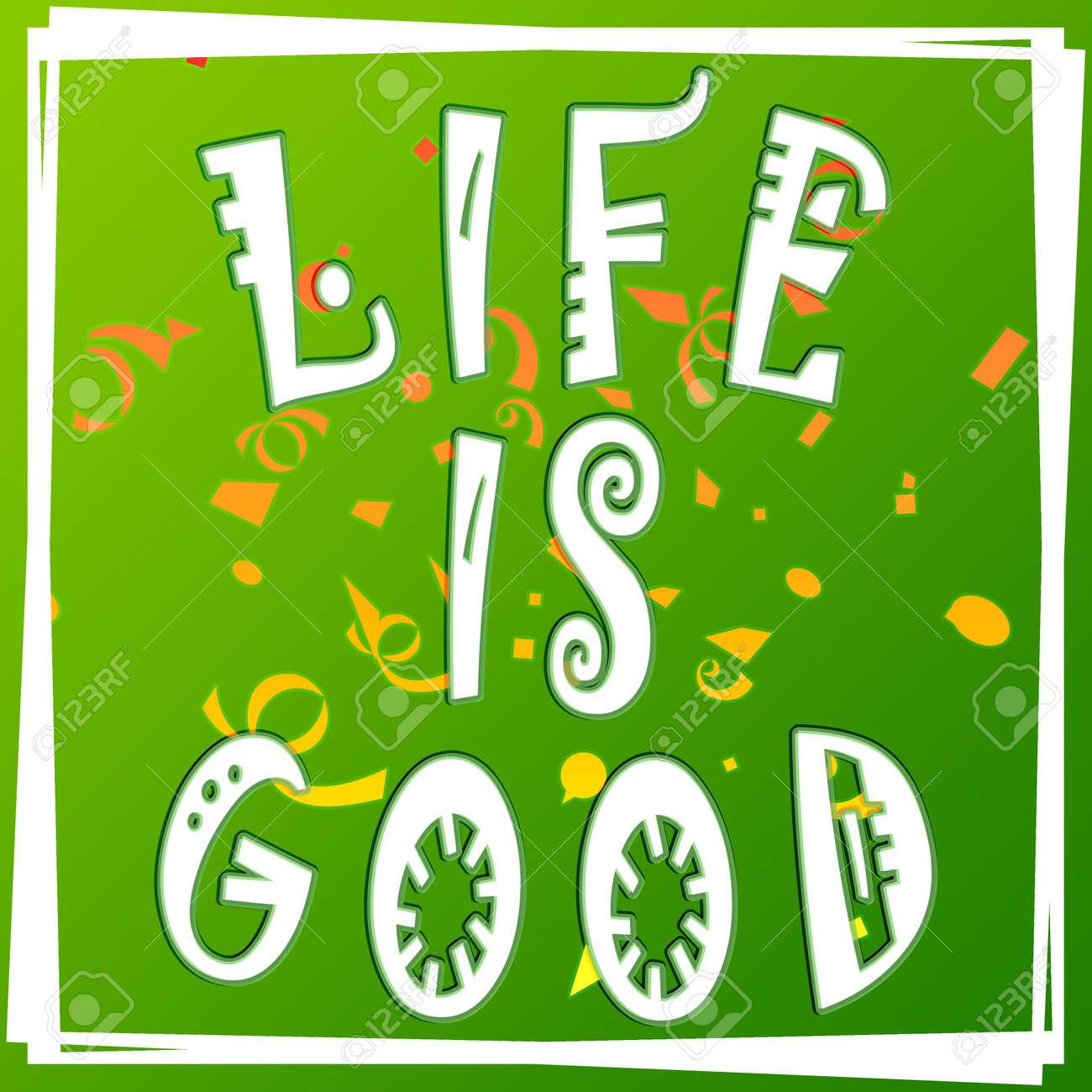 La Vie Est Bonne Illustration Fond Vert Concept De Pensée Positive Citation Fun
