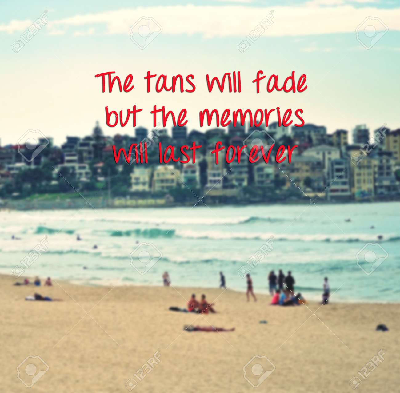 Inspirational Summer Quotes With Phrase The Tans Will Fade But