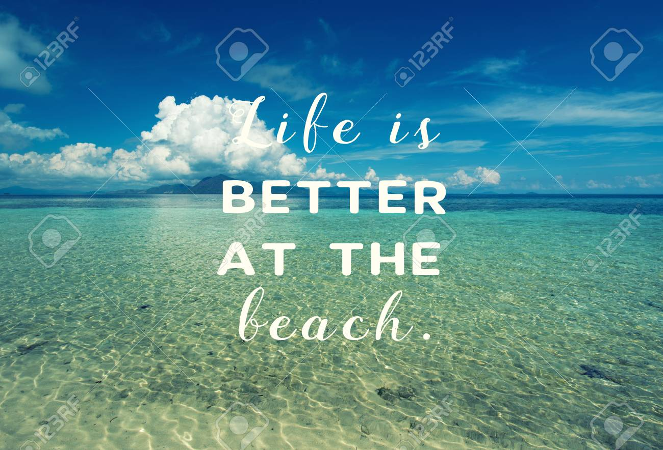 f3d26af213 Life inspirational quotes - Life is better at the beach. Stock Photo -  89811731