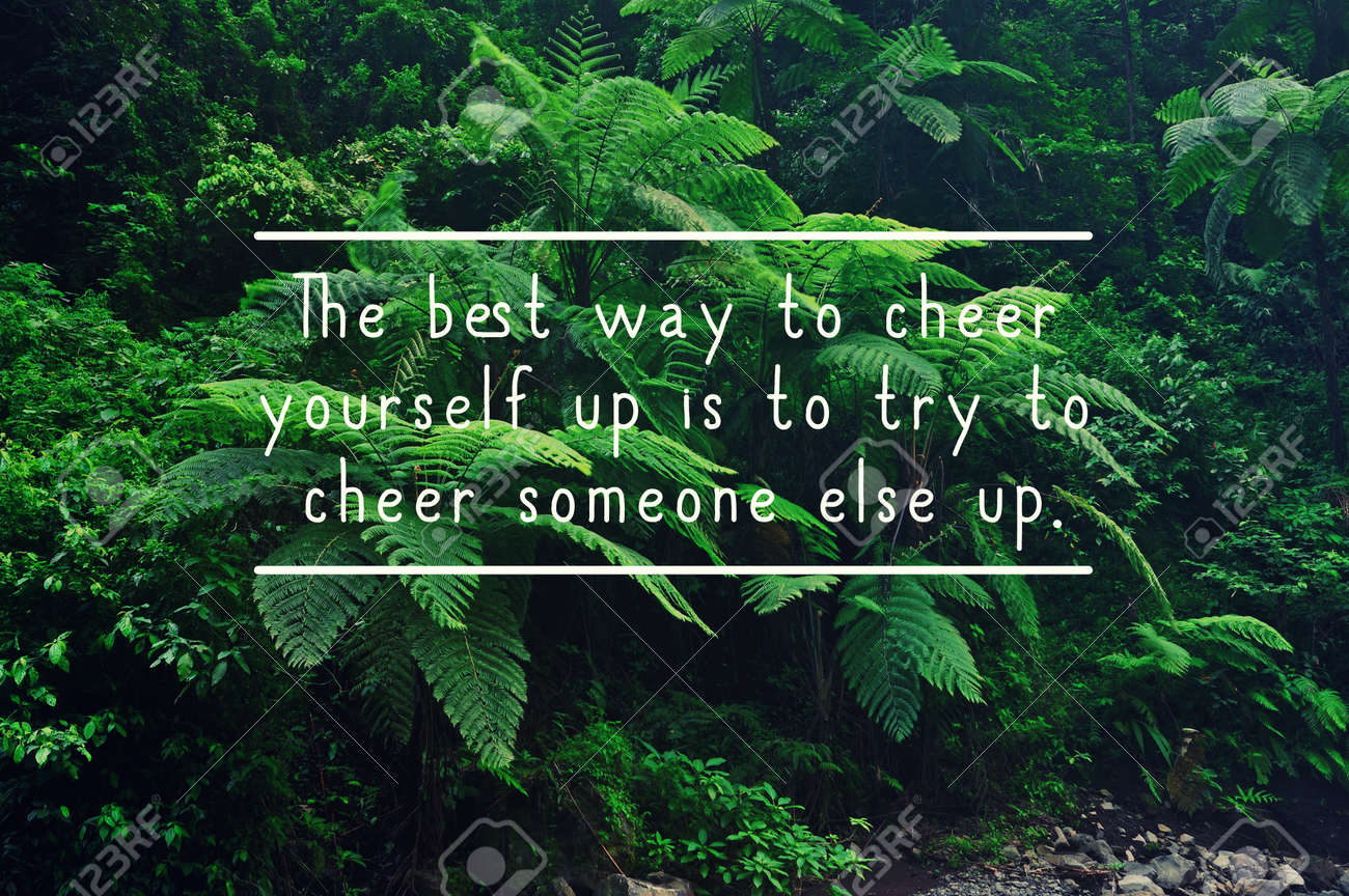 life inspirational quotes the best way to cheer yourself up