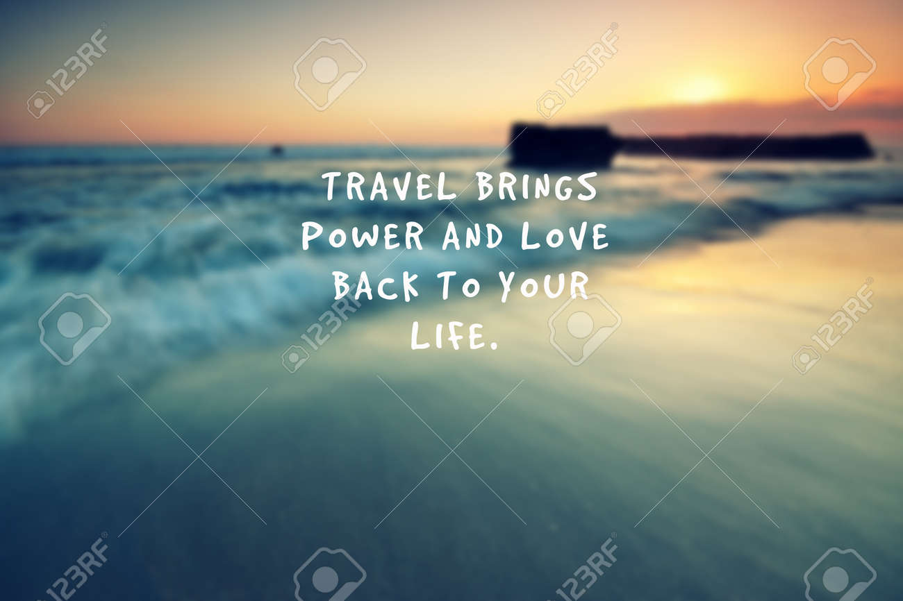 Travel Inspirational Quotes Travel Brings Power And Love Back