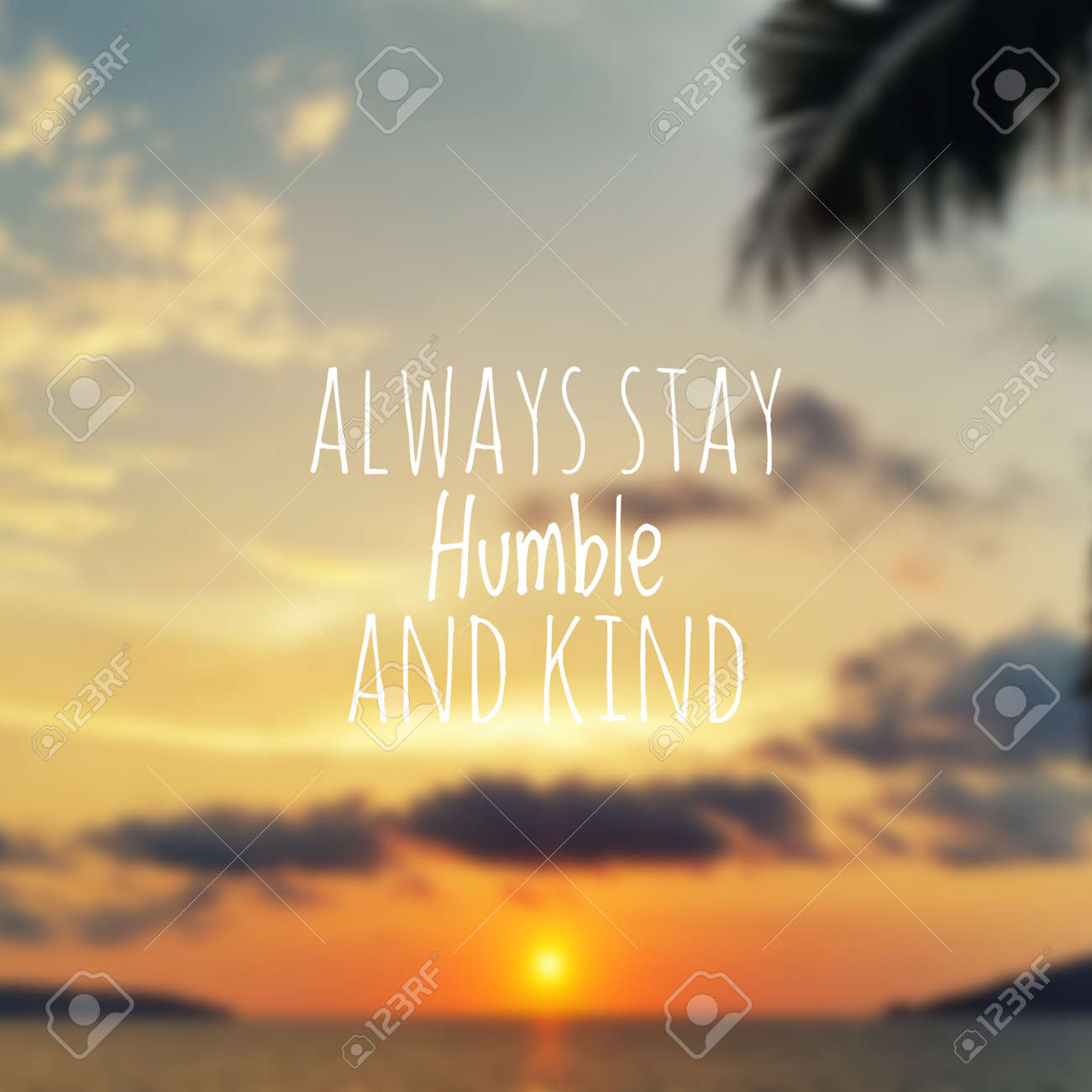 Inspirational Quote Always Stay Humble And Kind Blurry Sunset