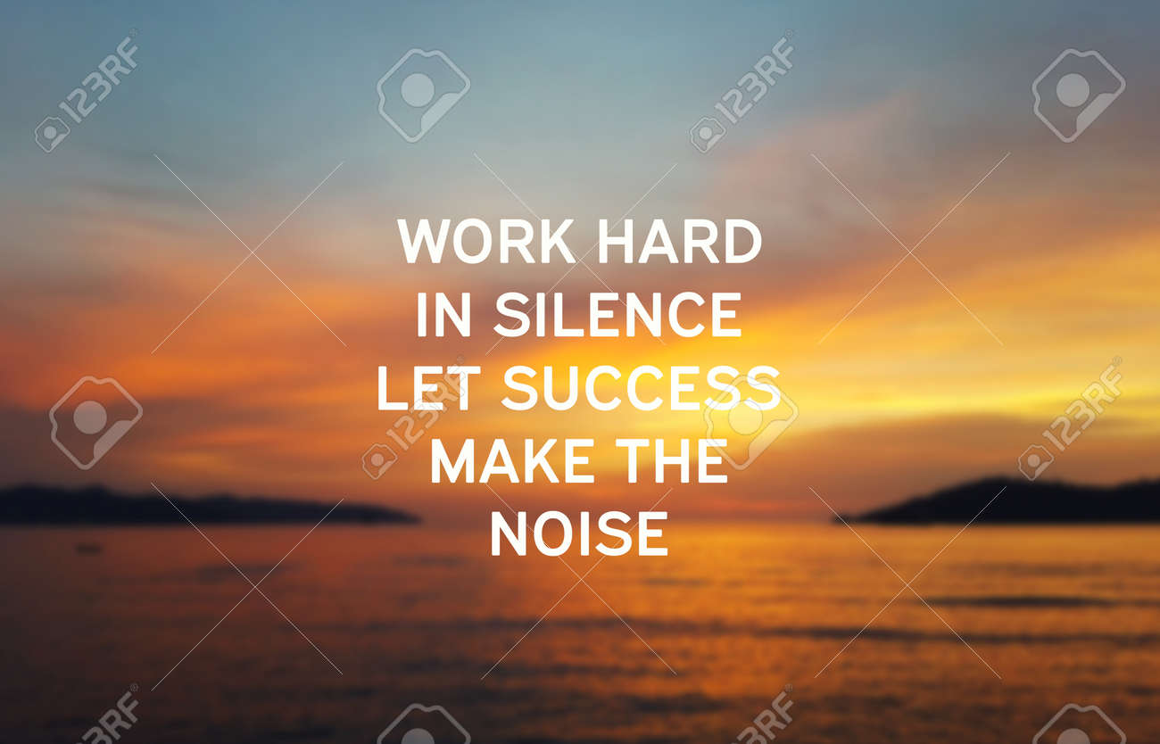 Inspirational Quotes Work Hard In Silence Let Success Make Stock Photo Picture And Royalty Free Image Image 110726790