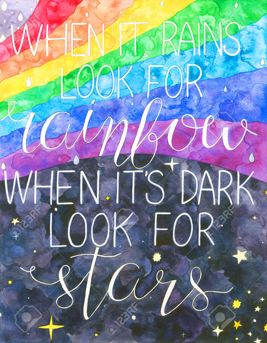 When It Rains Look For Rainbow When It's Dark Look For Stars