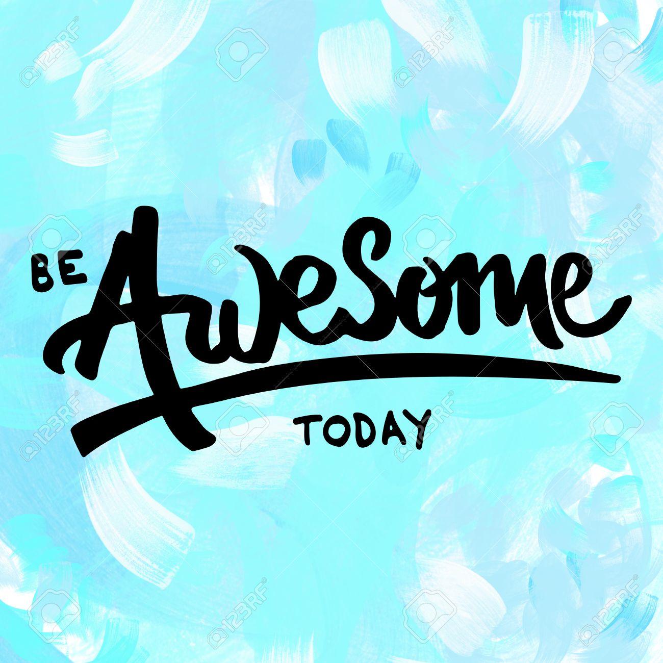 Seien Sie Ehrfürchtig Heute Hand Schriftzug Motivierende Botschaft ...