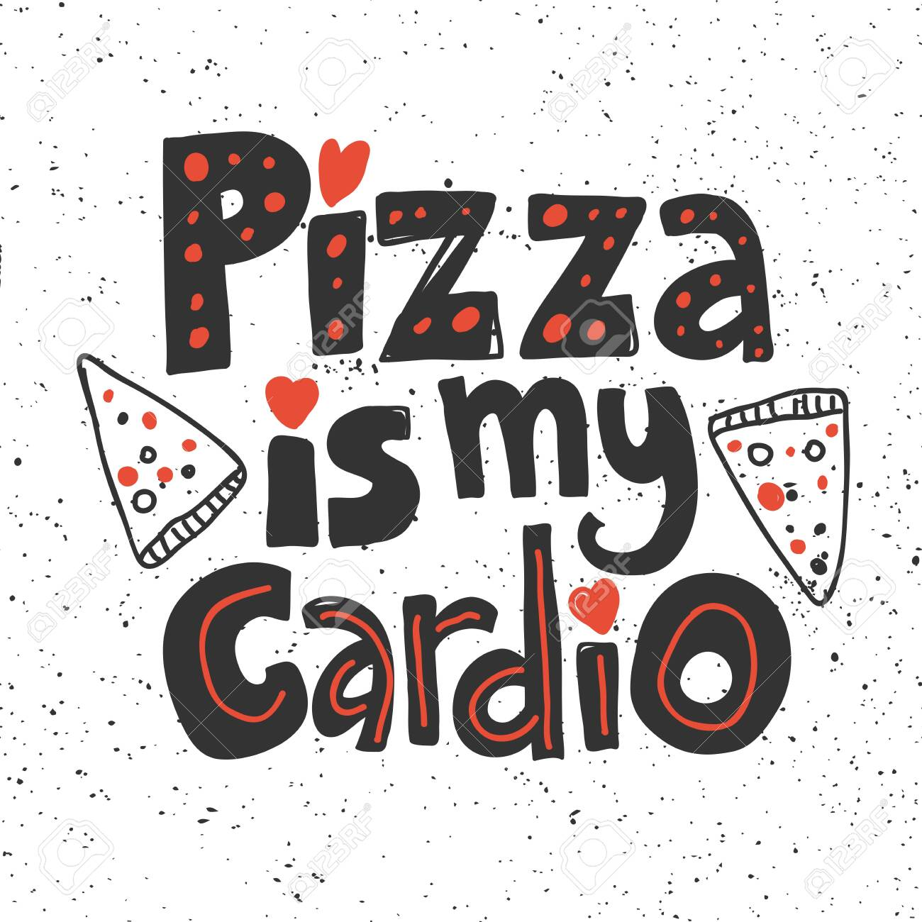Pizza is my cardio. Sticker for social media content. Vector hand drawn illustration design. - 134440945