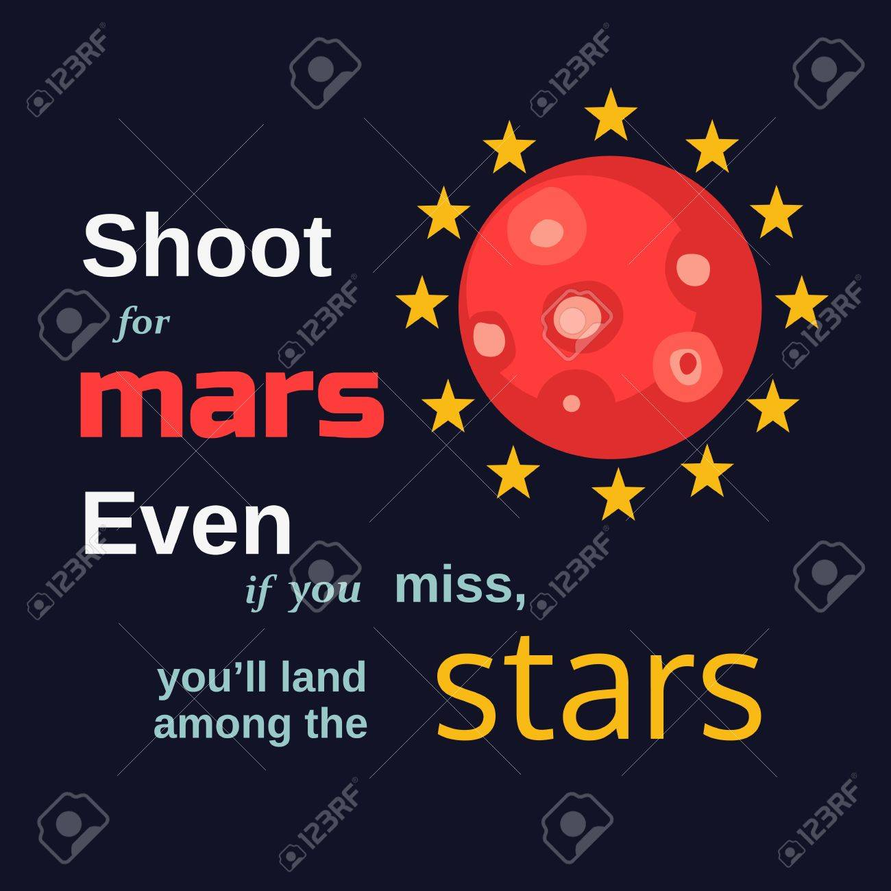 Inspirational Motivated Quote Shoot For Mars Land Among Stars