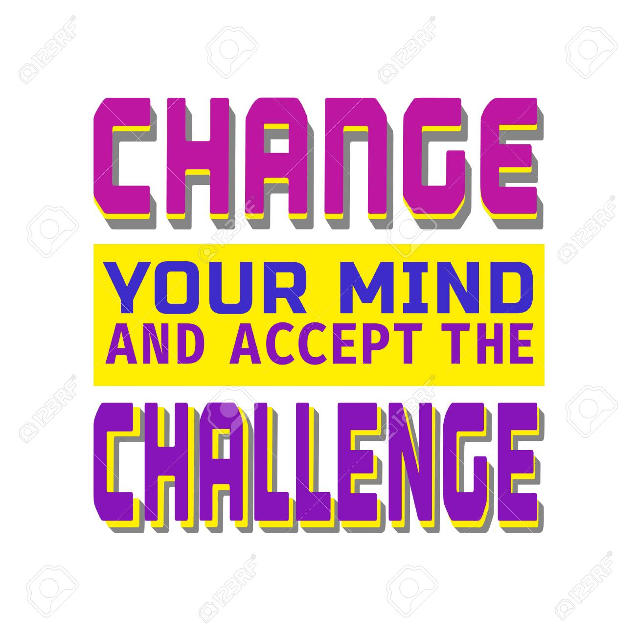 Inspirational Motivated Quote Change Mind Accept Challenge