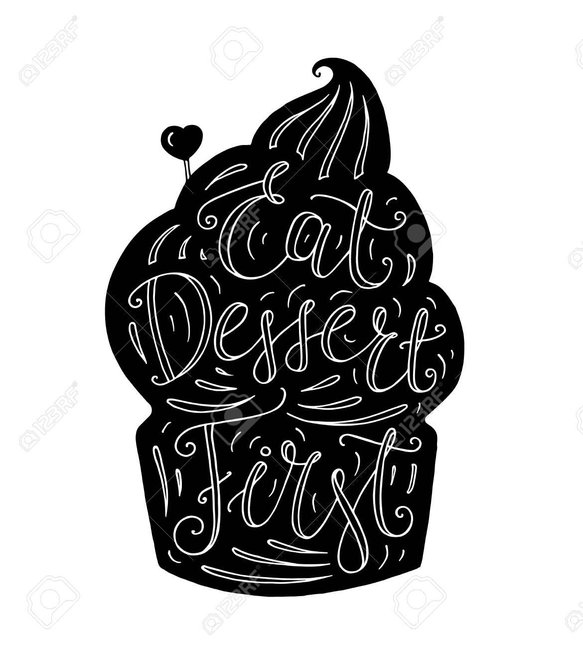 Affiche De Typographie Doodle Noir Et Blanc Avec Cupcake Carte Mignonne De Dessin Animé Avec Le Texte De Lettrage Mangez Le Dessert Dabord