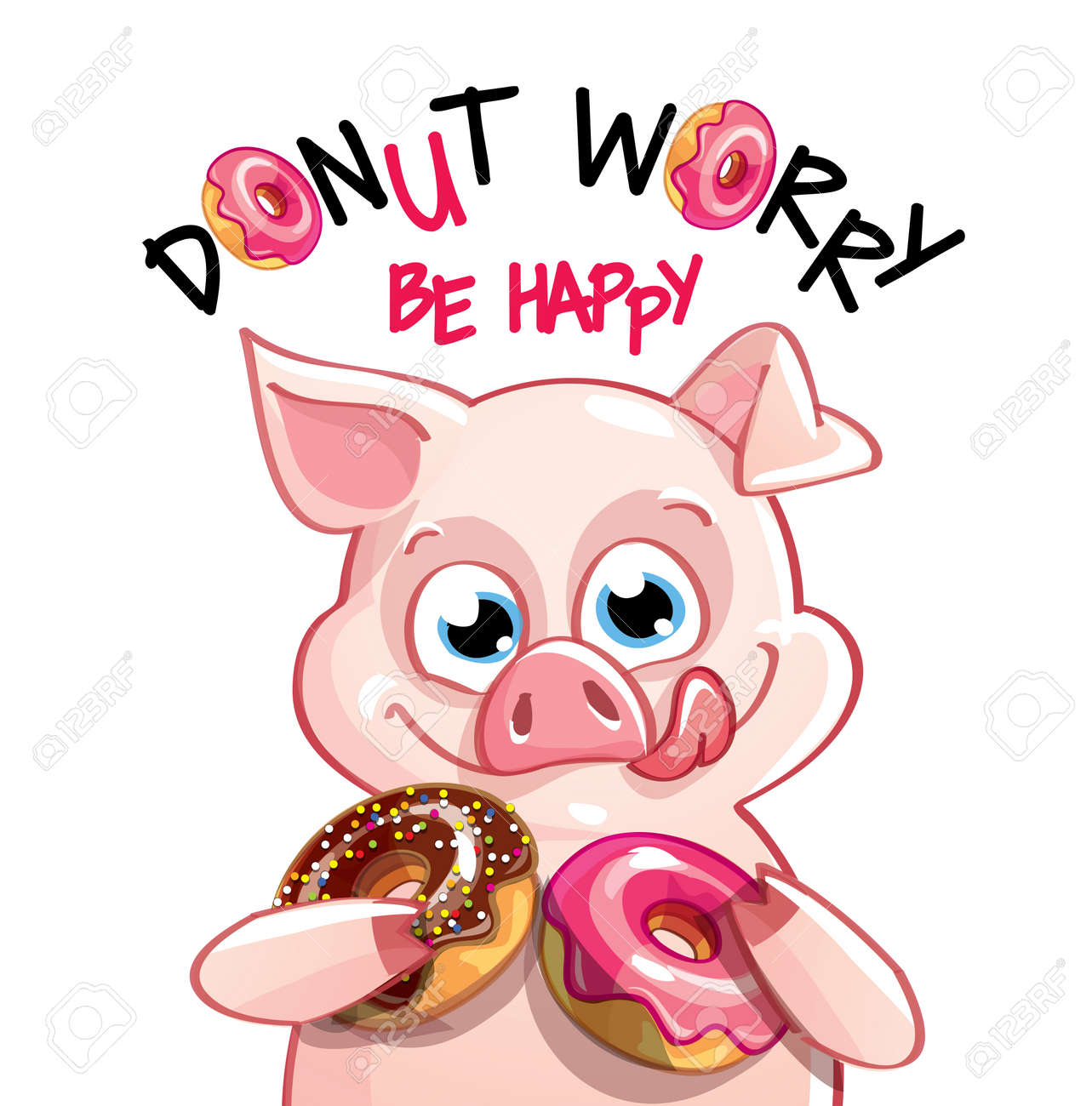 Vector illustration of cute cartoon happy fun pig with donuts. Greeting card, postcard. Dont worry, be happy. - 161167072