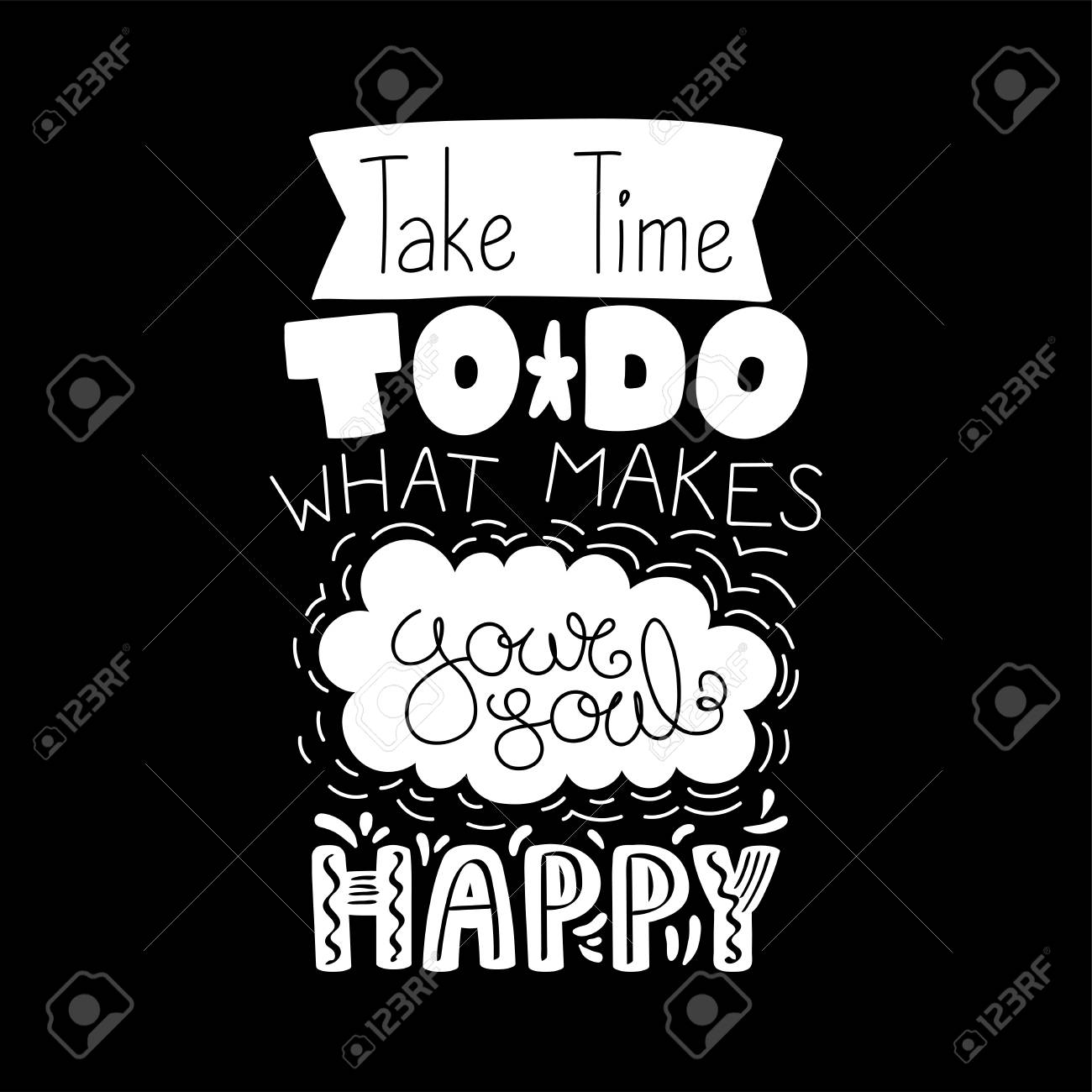 Hand Drawn Lettering Inspirational Quote Take Time To Do What