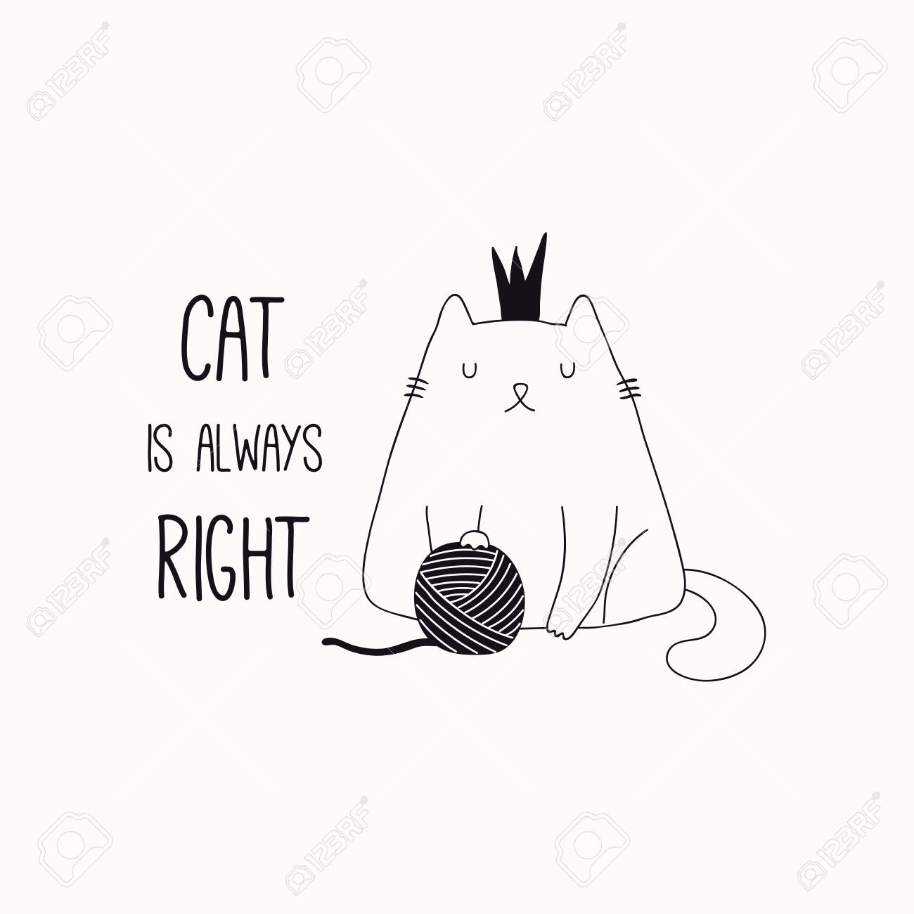 Hand drawn black and white vector illustration of a cute funny cat in a crown, with yarn ball, quote Cat is always right. Isolated objects. Line drawing. Design concept for poster, t-shirt print. - 104145961
