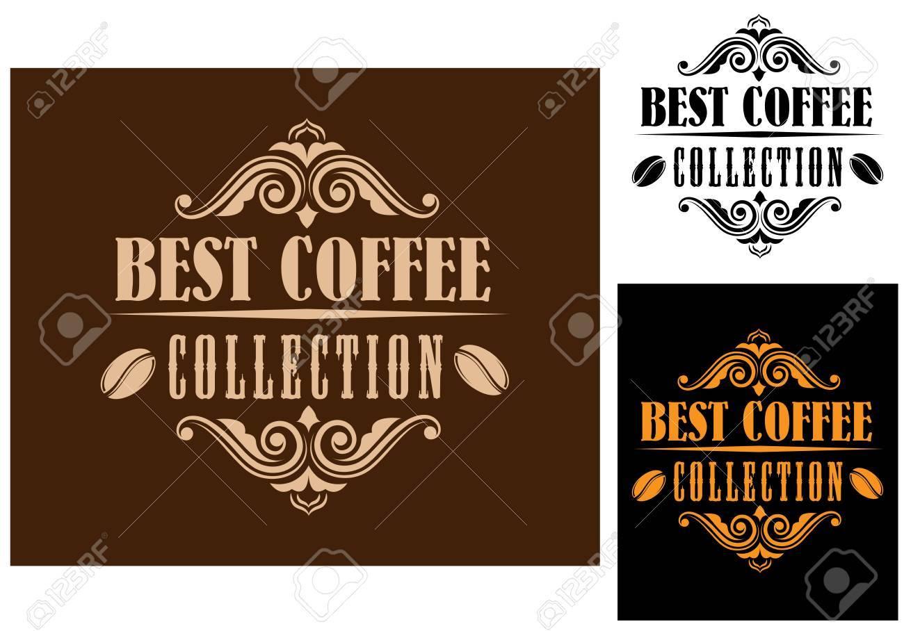 Retro Kaffee Vignette Etiketten Mit Bohnen Und Text Best Coffee ...