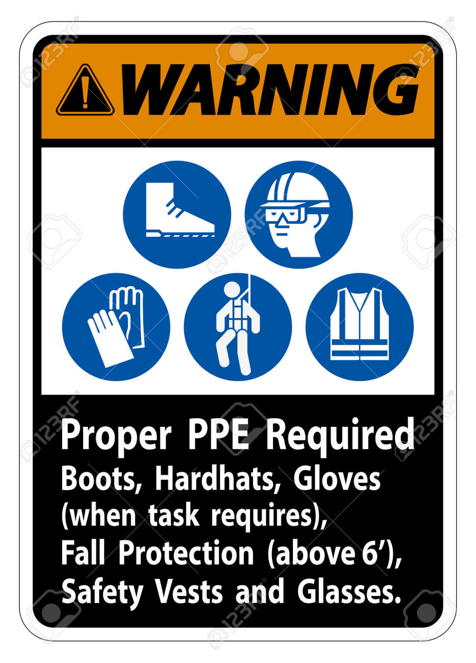 Warning Sign Proper PPE Required Boots, Hardhats, Gloves When Task Requires Fall Protection With PPE Symbols - 155690621