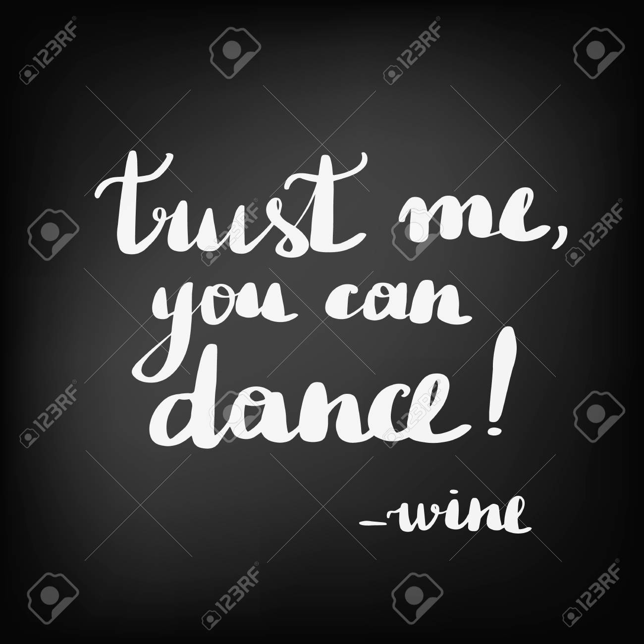 Beautiful Quotes About Wine Inscription Trust Me You Can Dance Royalty Free Cliparts Vectors And Stock Illustration Image 114159512