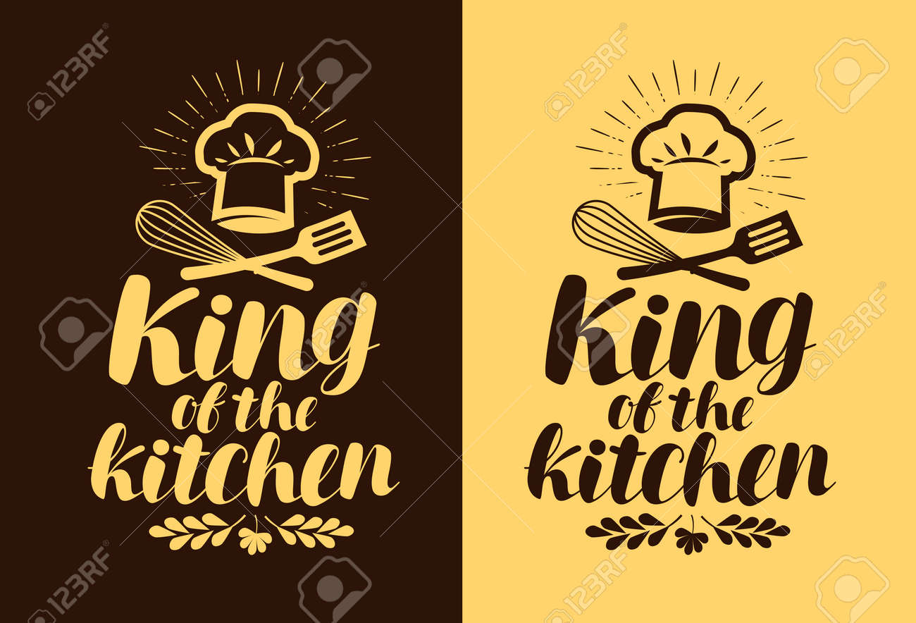 King Of The Kitchen Lettering Cooking Cuisine Concept Typography Royalty Free Cliparts Vectors And Stock Illustration Image 96589029