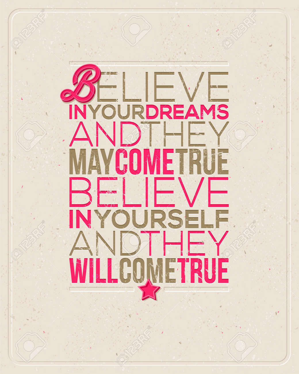 Motivating Quotes -  Believe in your dreams and they may come true  Believe in yourself and they will come true   - Typographical vector design Stock Vector - 25436084