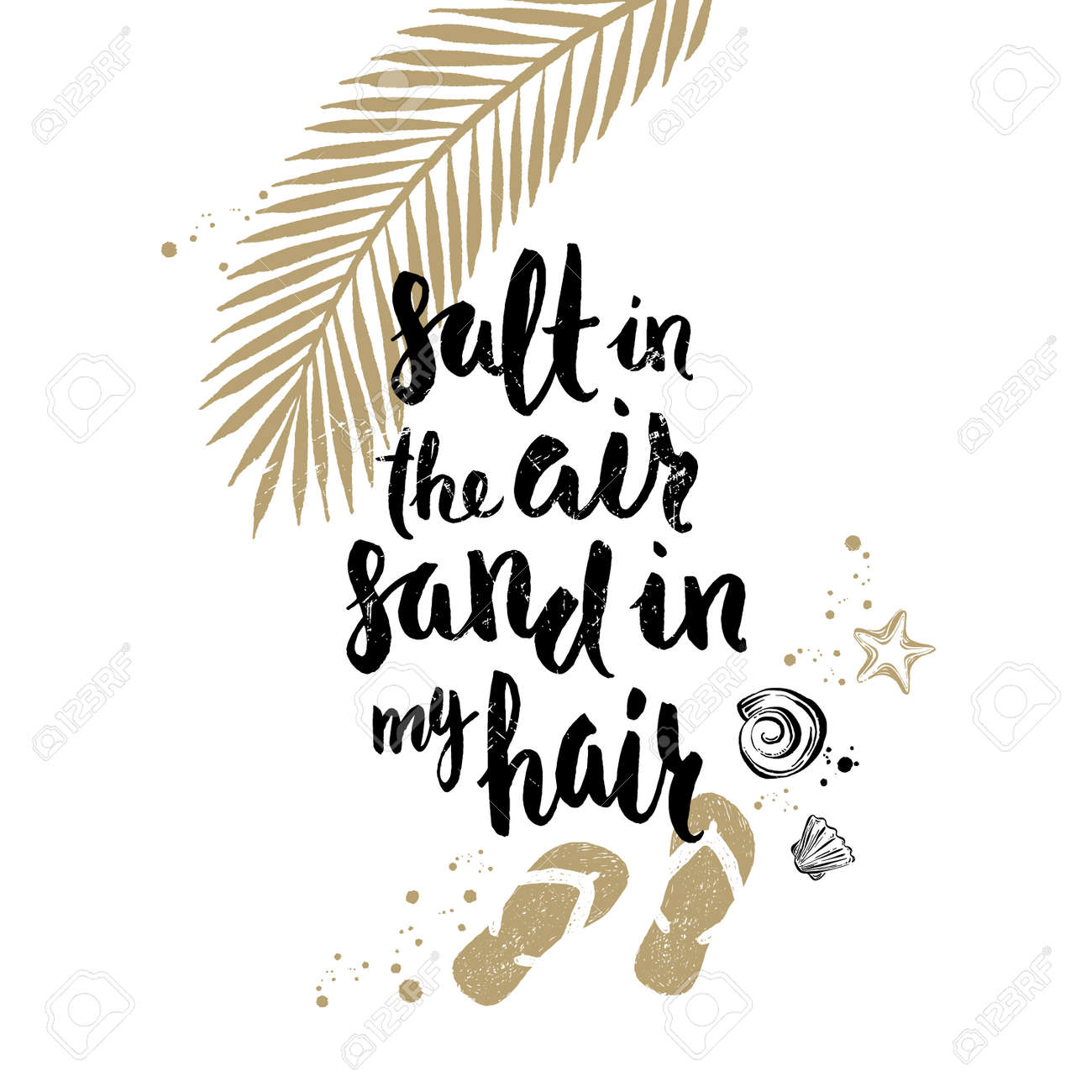 Salt In The Air Sand In My Hair Summer Holidays And Vacation