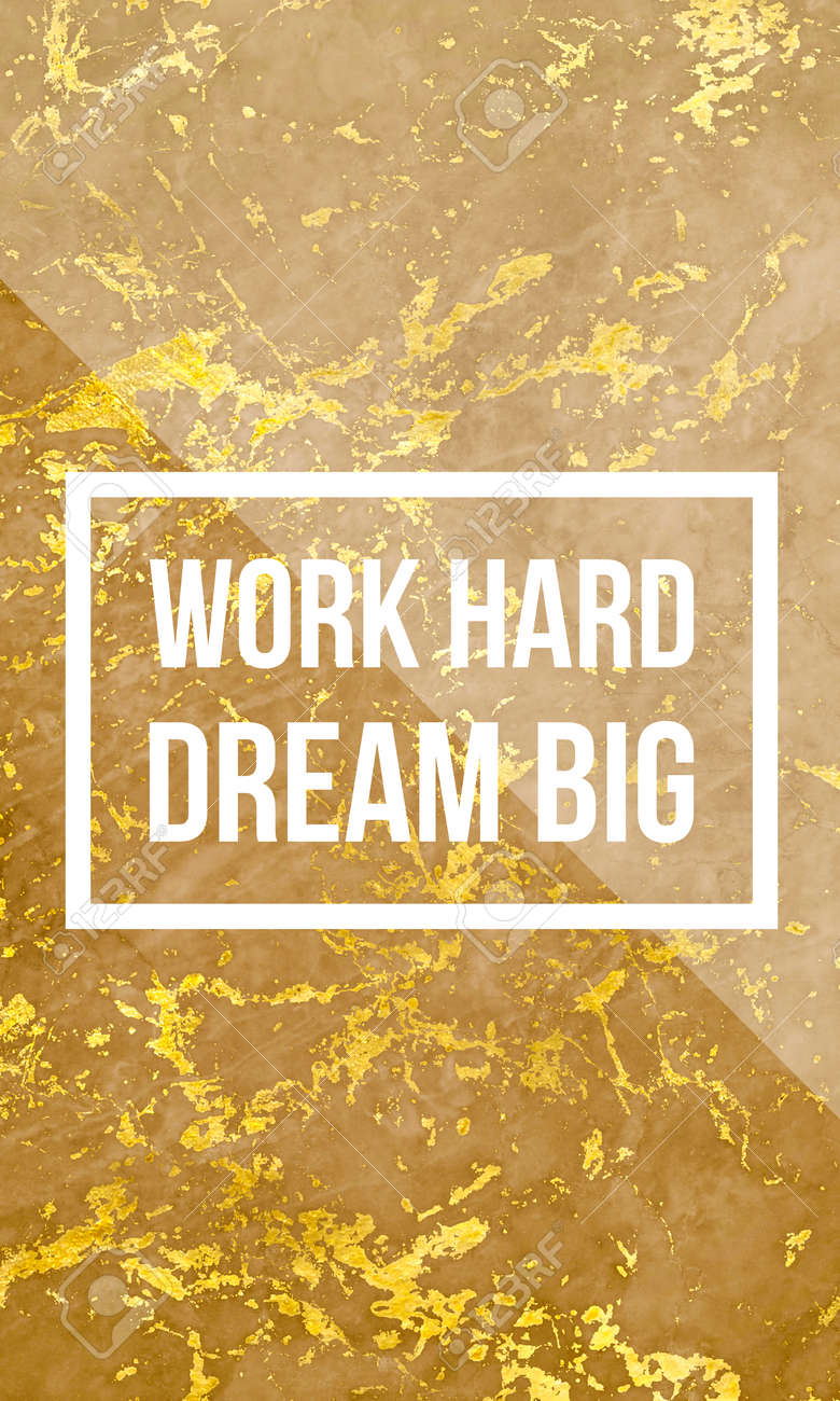 Work Hard Dream Big Motivational Quote On Modern Marble Texture