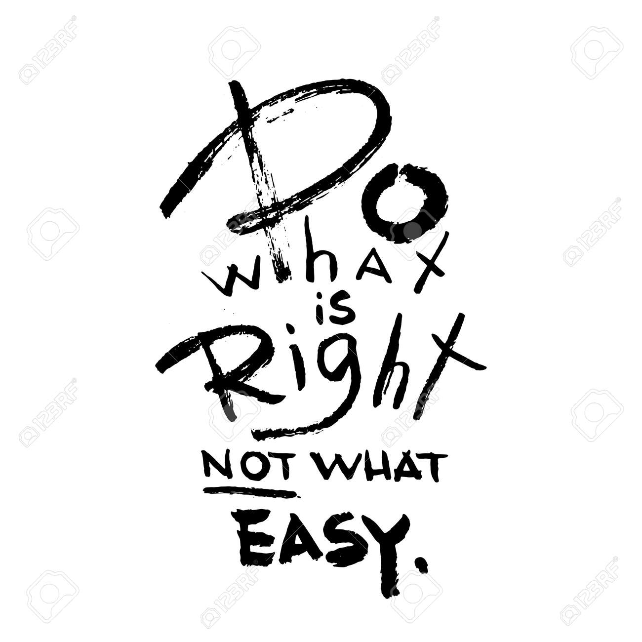 Do What Is Right Not What Easy Inspirational Vector Quote Hand