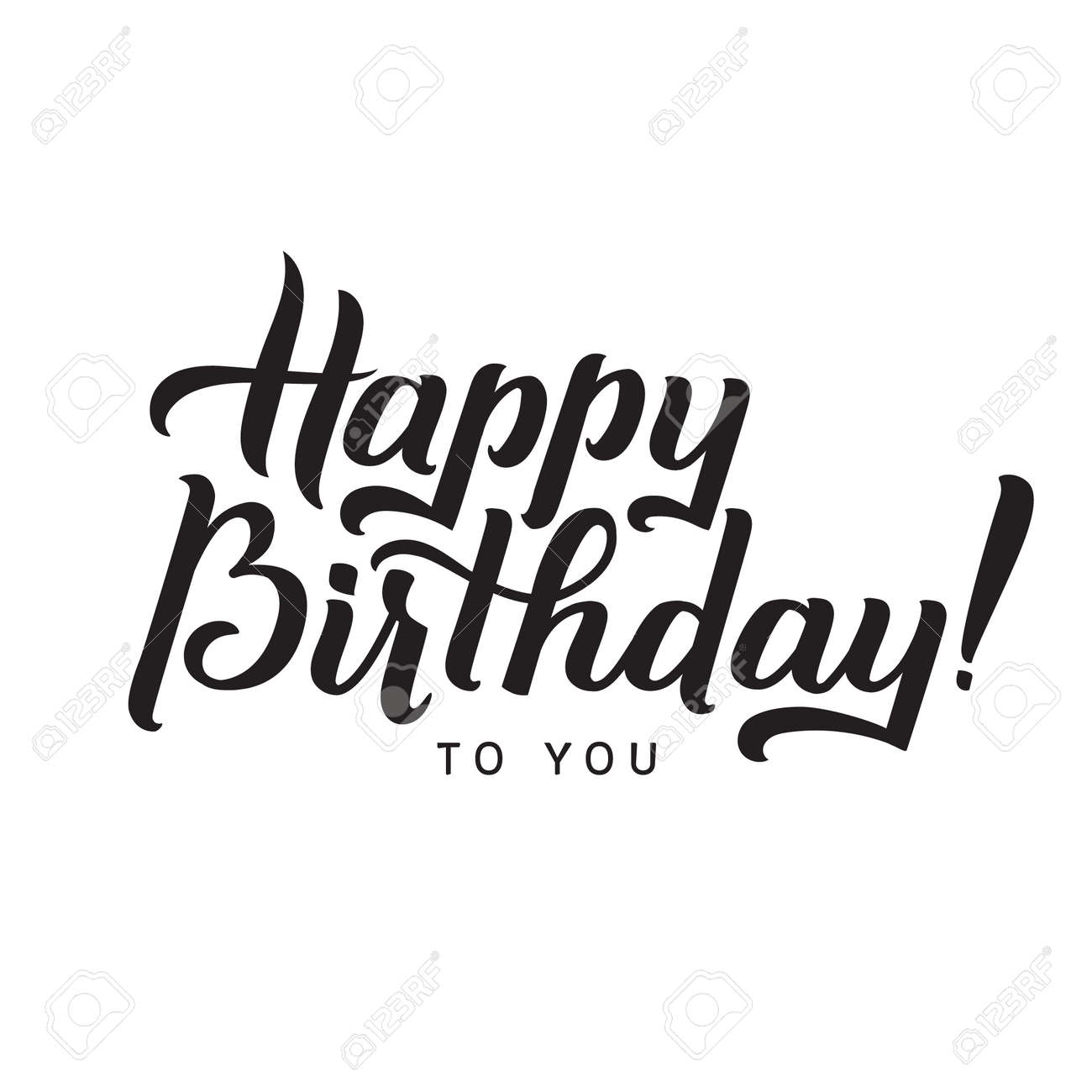 Happy Birthday to You Calligraphy Greeting Card. Hand Lettering - calligraphy, design. - 60379106