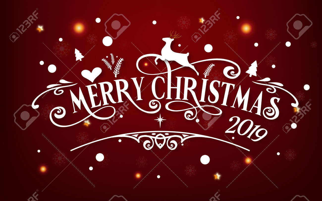 Christmas Day 2019 Merry Christmas Day 2019. Happy New Year And Xmas Festival End