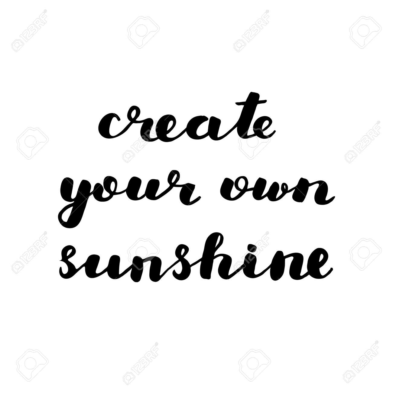 Create Your Own Quote Create Your Own Sunshinebrush Hand Letteringinspiring Quote