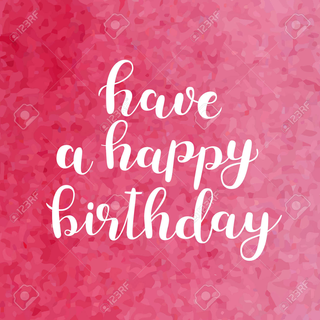 have a happy birthday brush hand lettering inspiring quote