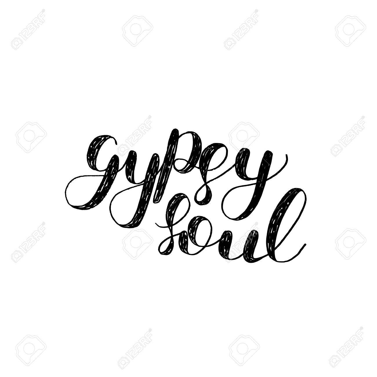 Gypsy Soul Brush Hand Lettering Inspiring Quote Motivating