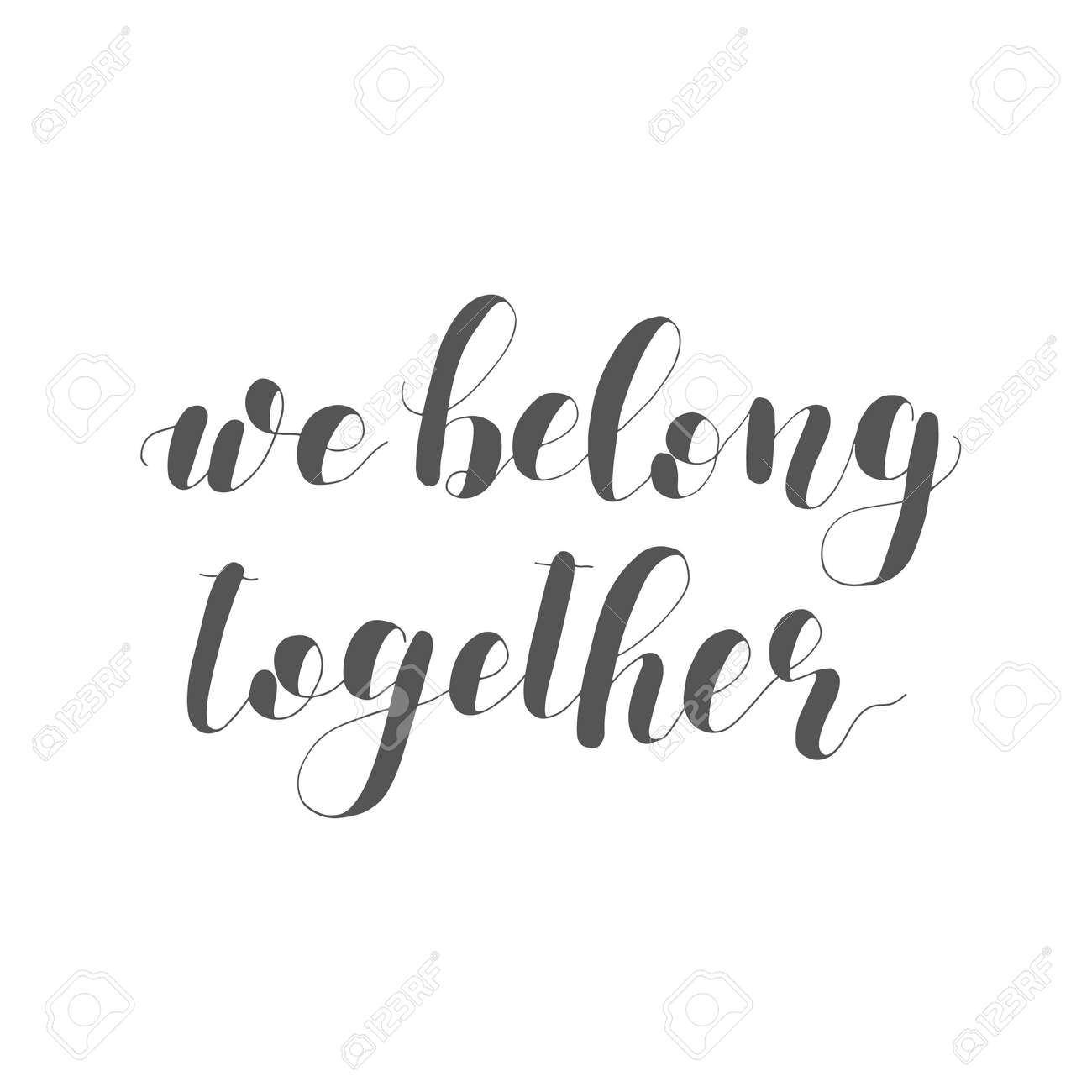 a5a36c2e6 We belong together. Lettering illustration. Inspiring quote. Motivating  modern calligraphy. Great for