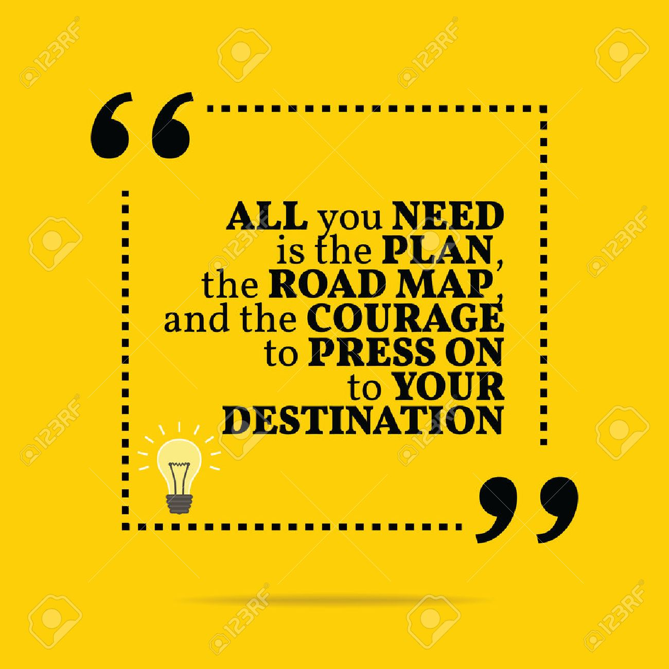 Inspirational motivational quote. All you need is the plan, the.. on i need history, bank of america map, us postal code map, i need an id, i need camera, i need address, i need hours, i need sunscreen, i need directions, i need water, i need fire, i need phone numbers, i need contacts, i need an essay, i need an umbrella, i need some money, i need lunch, i need text, i need an eraser, i need transportation,