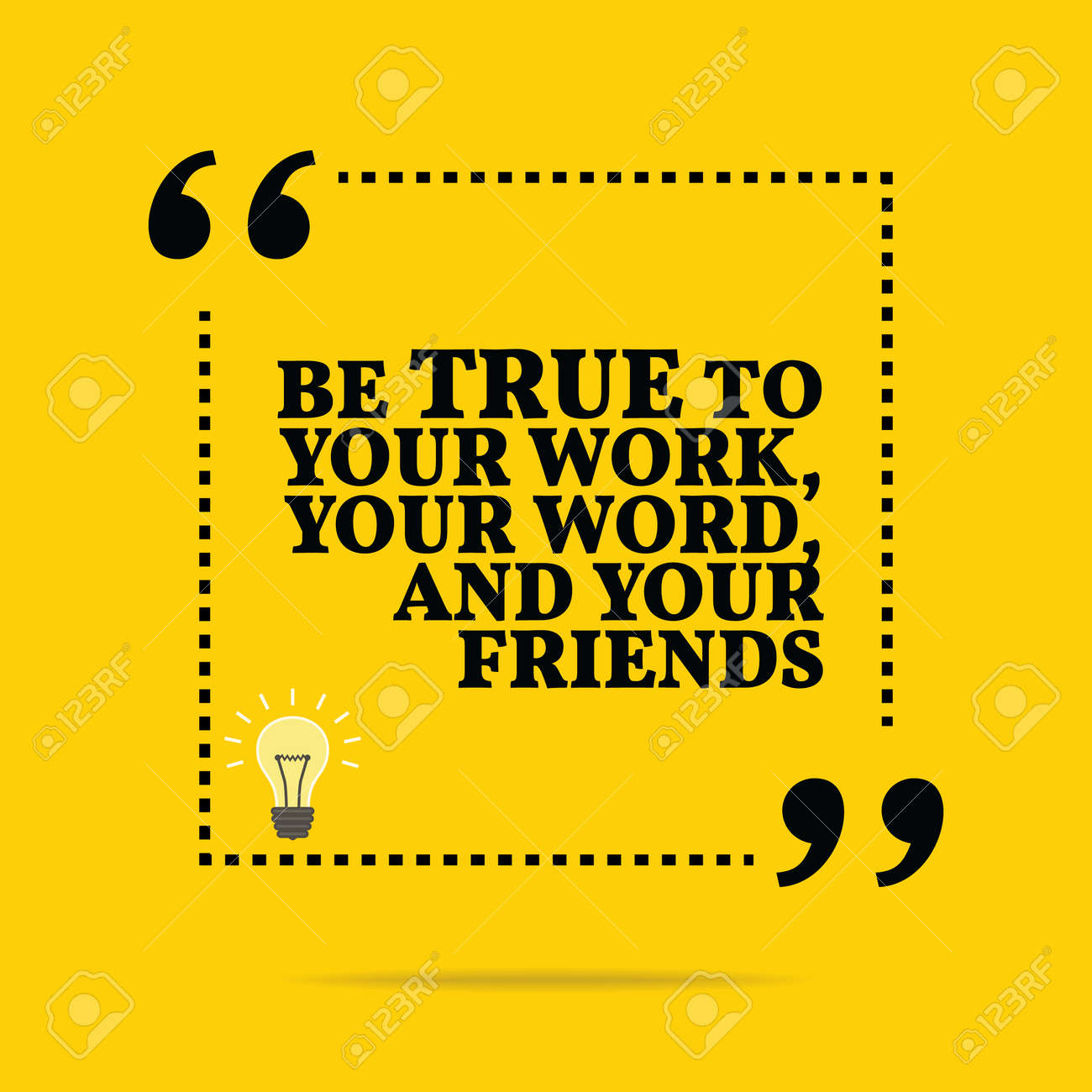 Motivational Quote For Work Inspirational Motivational Quotebe True To Your Work Your