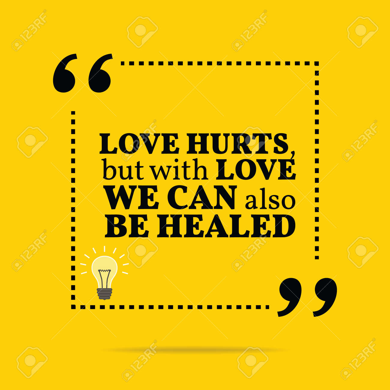Inspirational Motivational Quote Love Hurts But With Love We