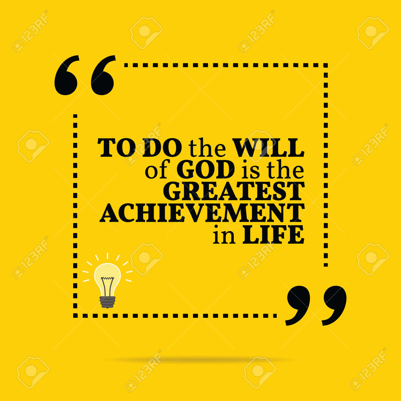 inspirational motivational quote to do the will of god is the to do the will of god is the greatest achievement in life