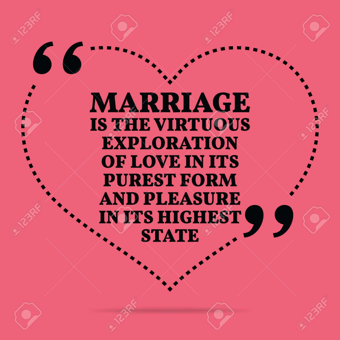 Citation Inspiree Amour De Mariage Le Mariage Est L Exploration Vertueux De L Amour Dans Sa Forme La Plus Pure Et De Plaisir Dans Son Etat Le Plus