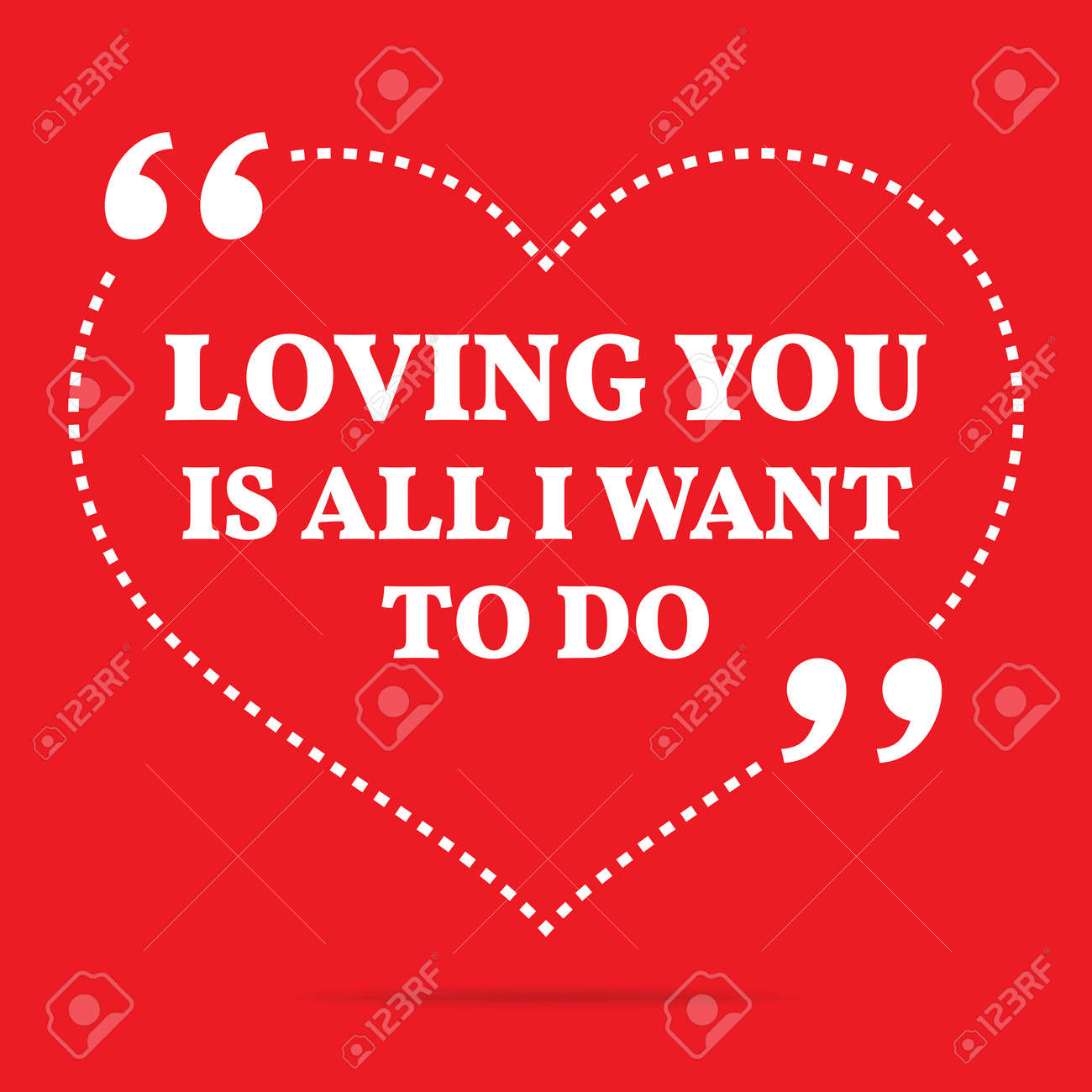 Inspirational Love Quote Loving You Is All I Want To Do Simple Royalty Free Cliparts Vectors And Stock Illustration Image 51266322