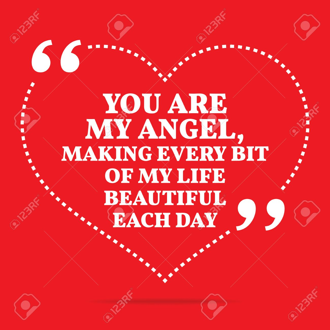Inspirational Love Quote You Are My Angel Making Every Bit