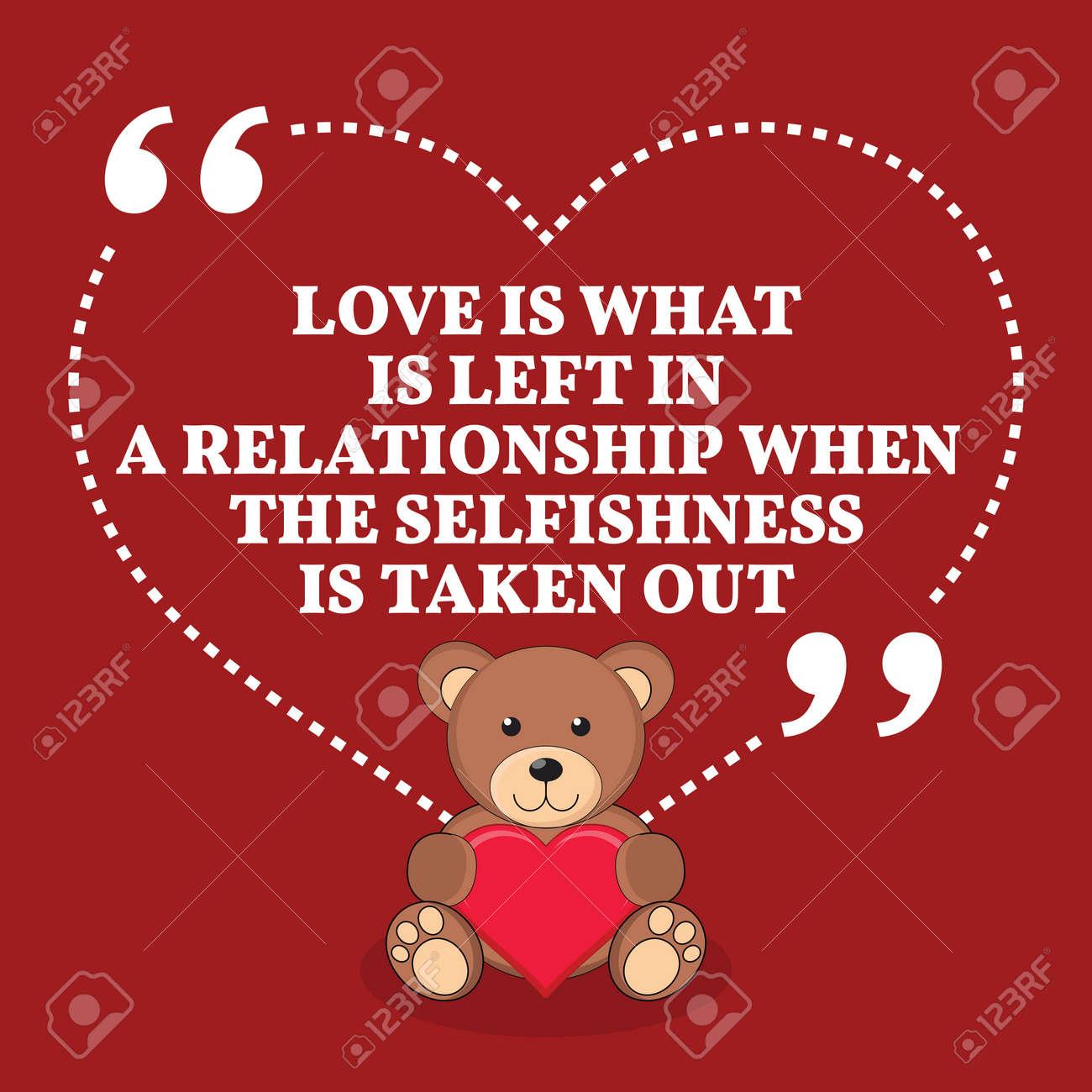 Citation Inspiree Amour De Mariage L Amour Est Ce Qui Reste Dans Une Relation Ou L Egoisme Est Retire Conception A La Mode Simple