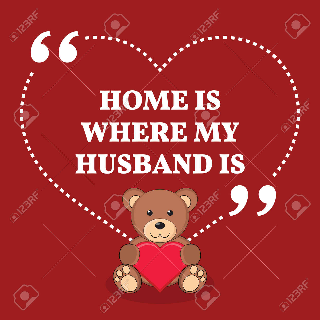Inspirational love marriage quote Home is where my husband is Simple trendy design