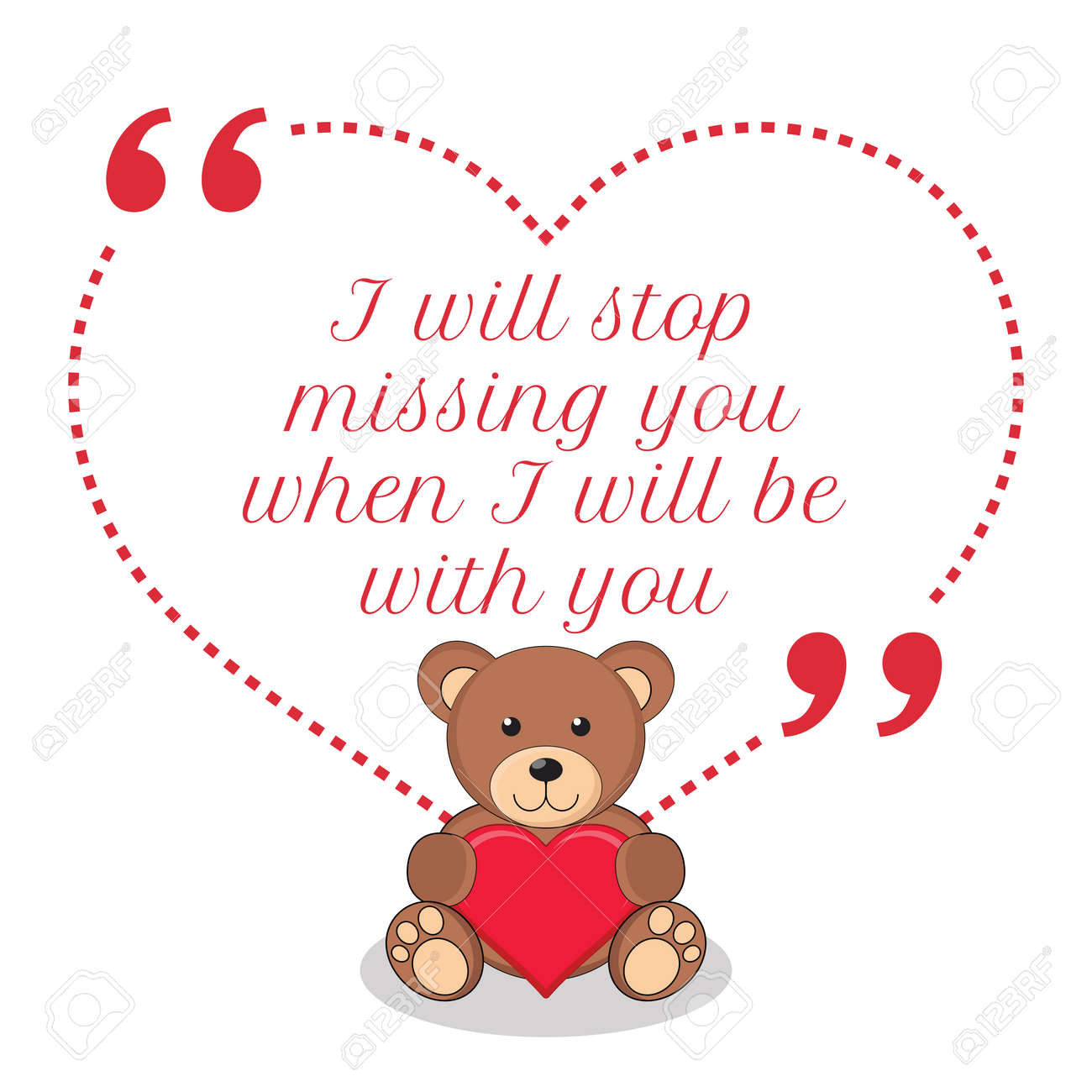 Inspirational Love Quote I Will Stop Missing You When I Will