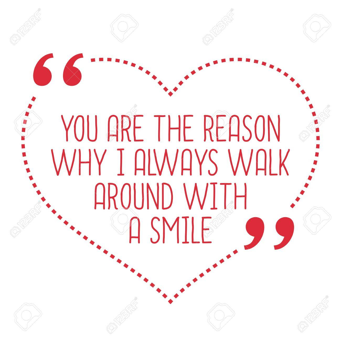 Funny Love Quote You Are The Reason Why I Always Walk Around