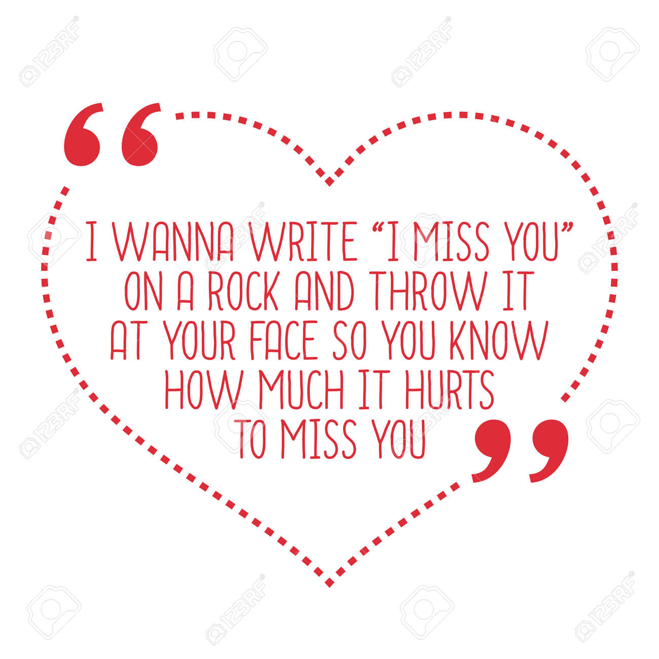 Funny Love Quote I Wanna Write I Miss You On A Rock And Throw