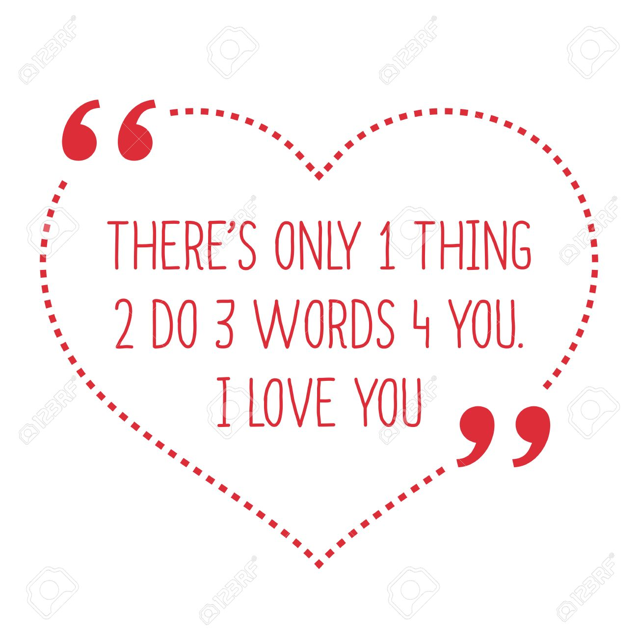 Simple I Love You Quotes Funny Love Quotethere's Only 1 Thing 2 Do 3 Words 4 Youi